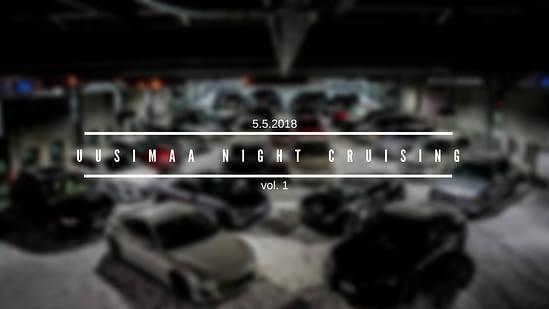 Uusimaa Night Cruising vol. 1,  Pääkaupunkiseutu, 5.5.2018